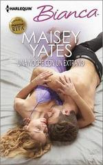 Una Noche Con Un Extrano : (One Night with a Stranger) - Maisey Yates