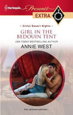 Girl in the Bedouin Tent : Harlequin Presents Extra - Annie West