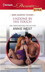 Undone by His Touch : Harlequin Presents Extra - Annie West