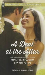 A Deal at the Altar : Hired by the CowboySOS: Convenient Husband Required - Donna Alward