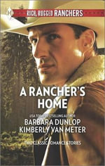 A Rancher's Home : A Cowboy Comes HomeKids on the Doorstep - Barbara Dunlop