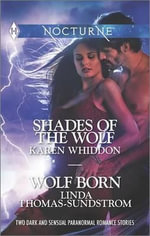 Shades of the Wolf and Wolf Born : Harlequin Nocturne - Karen Whiddon