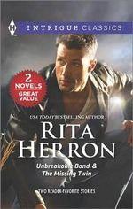 Unbreakable Bond & the Missing Twin - Rita Herron