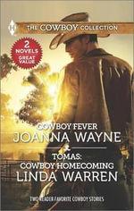 Cowboy Fever & Tomas : Cowboy Homecoming - Joanna Wayne