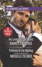 His Lover's Little Secret & Princess in the Making : Two Novels - Nora Roberts