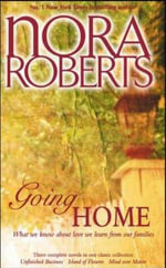Going Home : Unfinished Business / Island of Flowers / Mind Over Matter - Nora Roberts