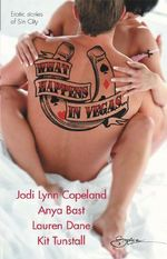 What Happens in Vegas... : Hot for You/Stripped/Red-Handed/The Deal - Jodi Lynn Copeland