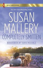 Completely Smitten : Completely Smitten/Hers for the Weekend : Harlequin Bestseller    - Susan Mallery