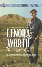 That Wild Cowboy : Harlequin Feature Author - Lenora Worth