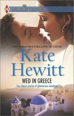 Wed in Greece : The Greek Tycoon's Convenient BrideBound to the Greek - Kate Hewitt