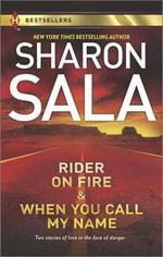 Rider on Fire and When You Call My Name - Sharon Sala