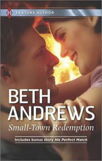 Small-Town Redemption : His Perfect Match - Beth Andrews