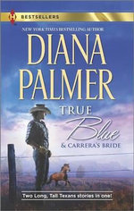 True Blue and Carrera's Bride - Diana Palmer
