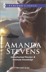 Unauthorized Passion and Intimate Knowledge : Harlequin Feature Author - Amanda Stevens