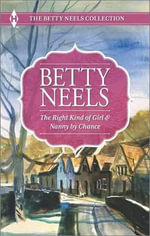 The Right Kind of Girl and Nanny by Chance - Betty Neels, Etc