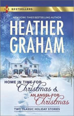 Home in Time for Christmas and an Angel for Christmas - Heather Graham