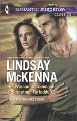 His Woman in Command and Operation : Forbidden - Lindsay McKenna