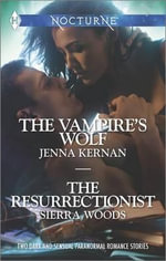 The Vampire's Wolf and the Resurrectionist : A - The Vampire's WolfB - The Resurrectionist - Jenna Kernan