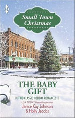 The Baby Gift : The Baby AgendaUnexpected Gifts - Janice Kay Johnson