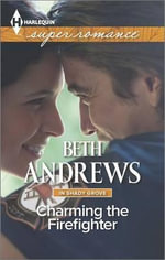 Charming the Firefighter - Beth Andrews