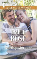Starting with June - Emilie Rose