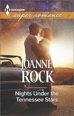 Nights Under the Tennessee Stars : Harlequin Super Romance - Joanne Rock