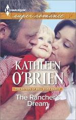 The Rancher's Dream : Harlequin Large Print Super Romance - Kathleen O'Brien