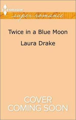Twice in a Blue Moon : Harlequin Large Print Super Romance - Laura Drake