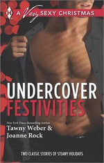 Undercover Festivities : Sex, Lies and MistletoeUnder Wraps - Tawny Weber