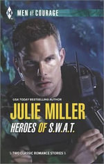 Heroes of S.W.A.T. : Private S.W.A.T. TakeoverTakedown - Julie Miller