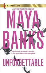 Unforgettable : Enticed by His Forgotten LoverWanted by Her Lost Love - Maya Banks