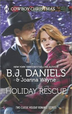 Holiday Rescue : One Hot Forty-FiveMiracle at Colts Run Cross - Joanna Wayne
