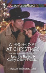 A Proposal at Christmas : A Maverick for ChristmasA Cowboy Under the Mistletoe - Leanne Banks