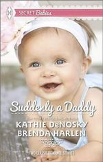 Suddenly a Daddy : The Billionaire's Unexpected HeirThe Baby Surprise - Kathie DeNosky