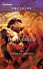 The Half-Breed Vampire : Harlequin Nocturne - Theresa Meyers