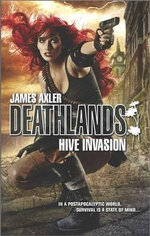 Hive Invasion : Deathlands - James Axler