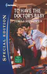 To Have the Doctor's Baby : Harlequin Special Edition - Teresa Southwick