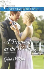 A Proposal at the Wedding - Gina Wilkins