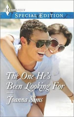 The One He's Been Looking for : Harlequin Special Edition - Joanna Sims