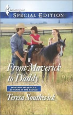 From Maverick to Daddy - Teresa Southwick