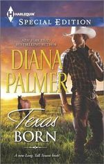 Texas Born : Harlequin Special Edition - Diana Palmer