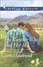 The Rancher Who Took Her in : Harlequin Special Edition - Teresa Southwick