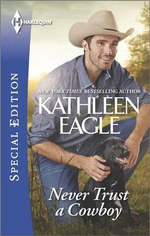 Never Trust a Cowboy : Harlequin Special Edition - Kathleen Eagle