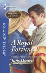 A Royal Fortune : Harlequin Special Edition - Judy Duarte