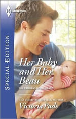 Her Baby and Her Beau : Harlequin Special Edition - Victoria Pade