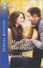 Marry Me, MacKenzie! : Harlequin Special Edition - Joanna Sims