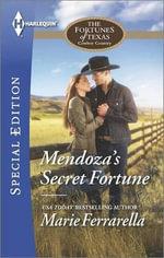 Mendoza's Secret Fortune : Harlequin Special Edition - Marie Ferrarella