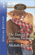 The Taming of Delaney Fortune : Harlequin Special Edition - Michelle Major
