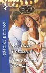 My Fair Fortune : Harlequin Special Edition - Nancy Robards Thompson