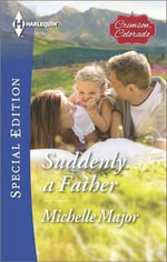 Suddenly a Father : Harlequin Special Edition - Leanne Banks